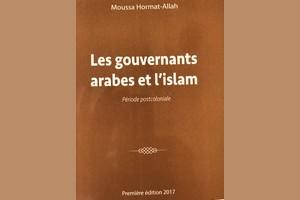 Vient de paraître: Les gouvernements arabes et l'Islam (1) de Moussa Hormat-Allah