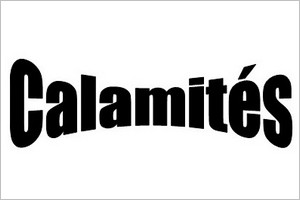 Calamités ...