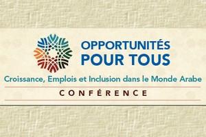 Croissance, emploi et inclusion sociale dans le monde arabe au centre d'une conférence à Marrakech