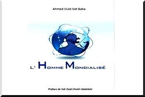 Vient de paraître : L'homme mondialisé -  Ahmed Ould Sidi Baba